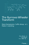 The Burrows-Wheeler Transform - Data Compression, Suffix Arrays, and Pattern Matching